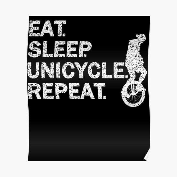 Eat Sleep Unicycle Repeat Poster