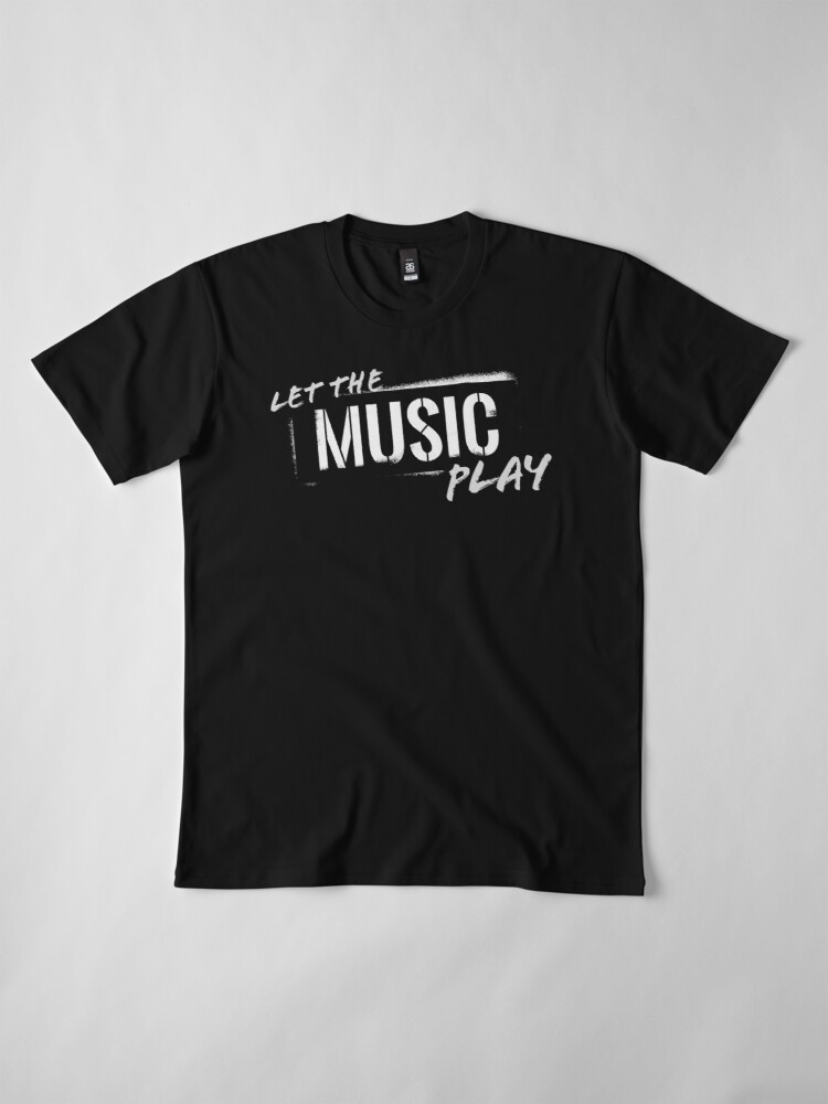 Alternate view of Let The Music Play logo Premium T-Shirt