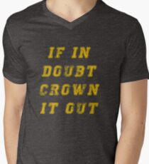Crown it out! T-Shirt