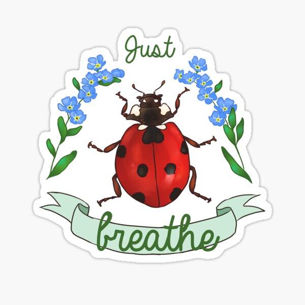 Just Breathe ladybug Sticker