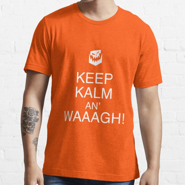 Keep Kalm An' Waaagh Essential T-Shirt