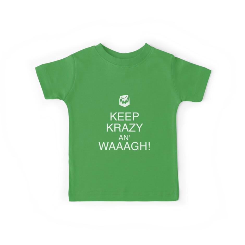 Keep Krazy An' Waaagh! by TWCreation