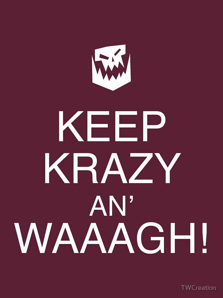 Keep Krazy An' Waaagh! | Unisex T-Shirt