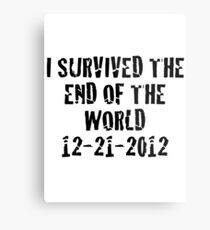 I Survived 2012 Metal Print