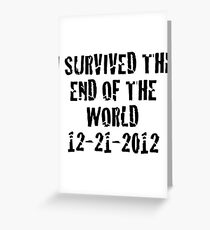 I Survived 2012 Greeting Card