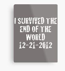 I Survived 2012 (White Text) Metal Print