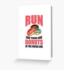 Run Like There are Donuts at the Finish Line Greeting Card
