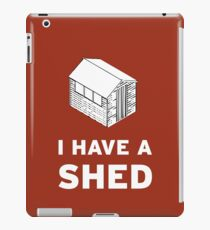 I have a shed. iPad Case/Skin