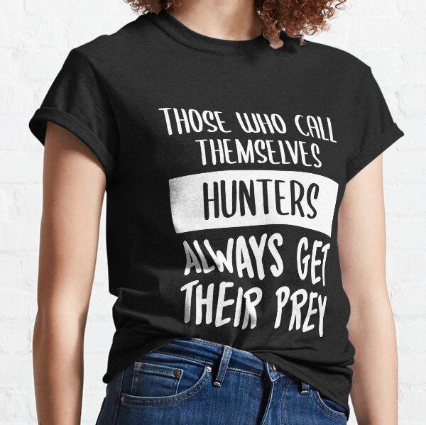 Los cazadores siempre atrapan a sus presas (blanco) Camiseta clásica