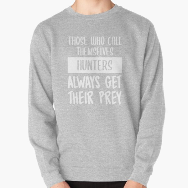 Hunters Always Get Their Prey (Dark Red BG) Pullover Sweatshirt