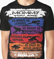 Mommy - you are my favorite Ninja tmnt Graphic T-Shirt