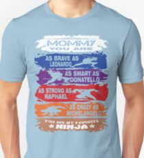 Mommy - you are my favorite Ninja tmnt Unisex T-Shirt