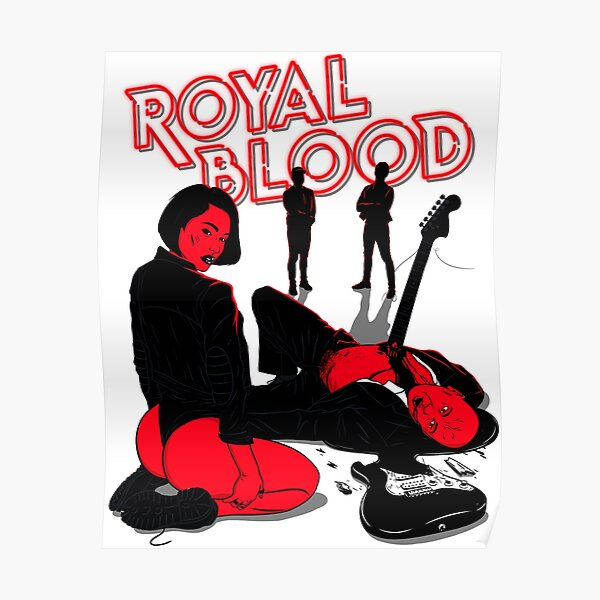 Royal Blood are an English rock band Poster