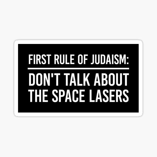 Jewish Joke - Don't Talk About The Space Lasers Sticker