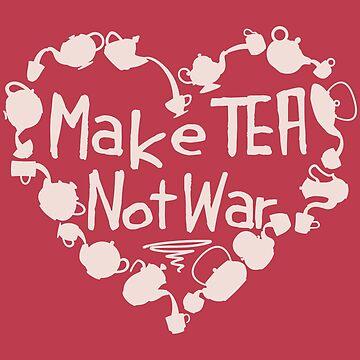 Make Tea, Not War by icecoldtea