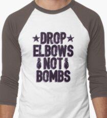 DROP ELBOWS NOT BOMBS T-Shirt