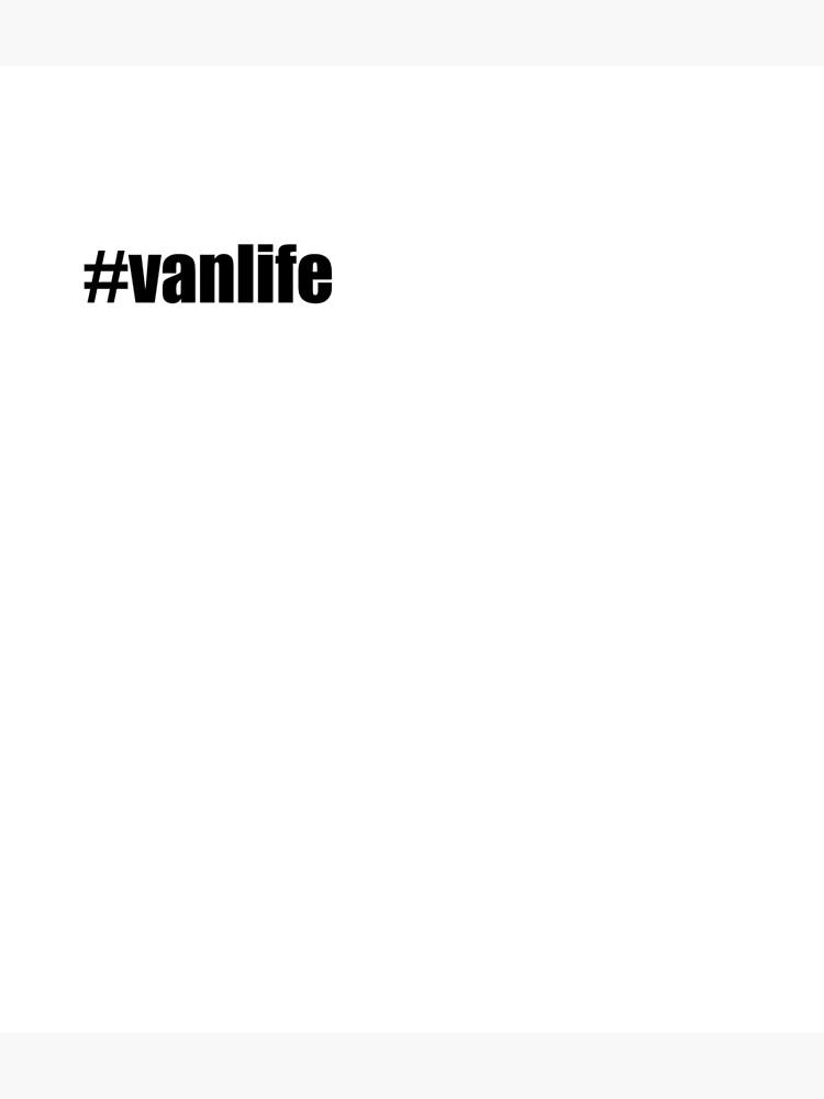 Vanlife Hashtag - # Vanlife by Drmsg