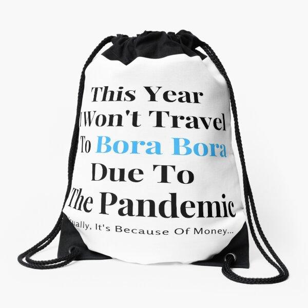 Bora Bora Stay At Home Funny Quote Drawstring Bag