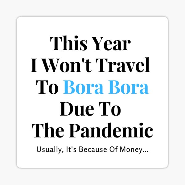 Bora Bora Stay At Home Funny Quote Sticker