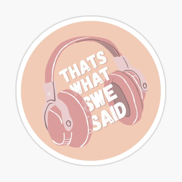 That's What SWE Said Sticker