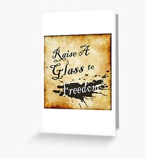 Raise A Glass To Freedom  Greeting Card