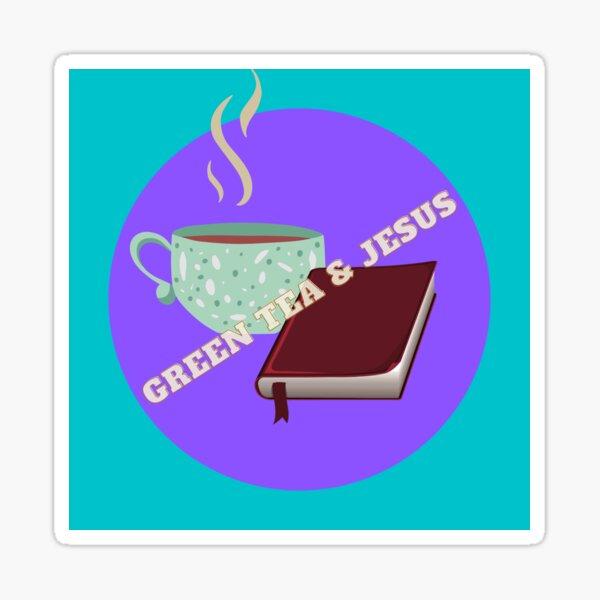 Green Tea & Jesus Sticker