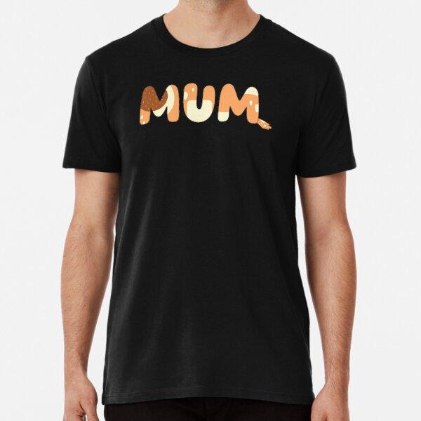 Bluey Mom Mum Premium T-Shirt
