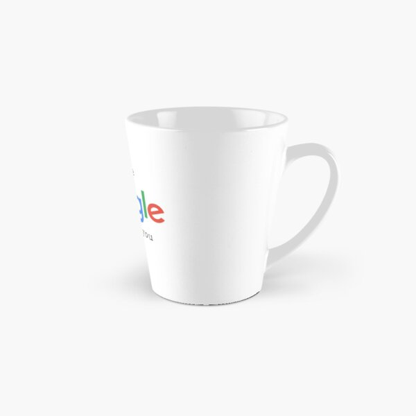 Let Me Google That For You Tall Mug
