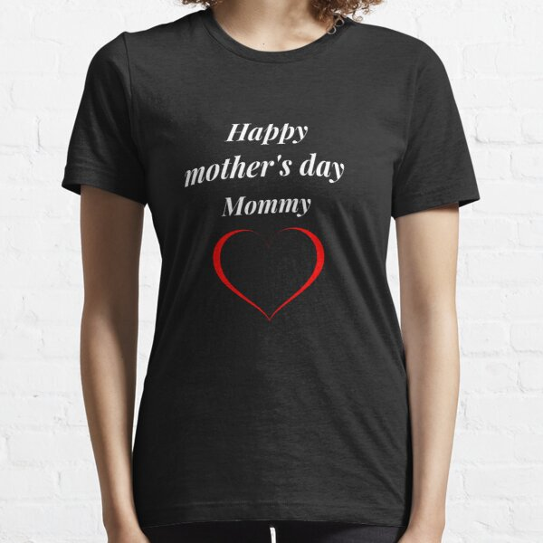 Happy mother's day  Essential T-Shirt