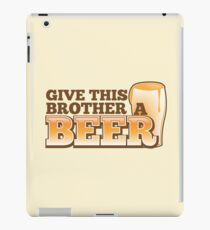 Give this brother a beer iPad Case/Skin