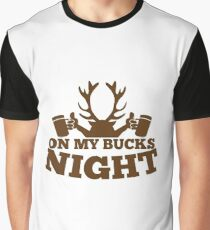 On my BUCKS night (STAG party) Graphic T-Shirt