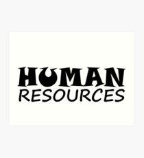 HUMAN RESOURCES Art Print