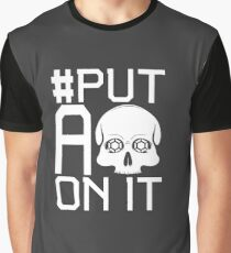 #PutASkullOnIt Graphic T-Shirt
