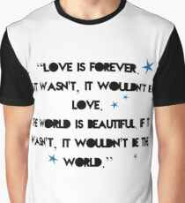 Love is forever - The 5th Wave quote Graphic T-Shirt