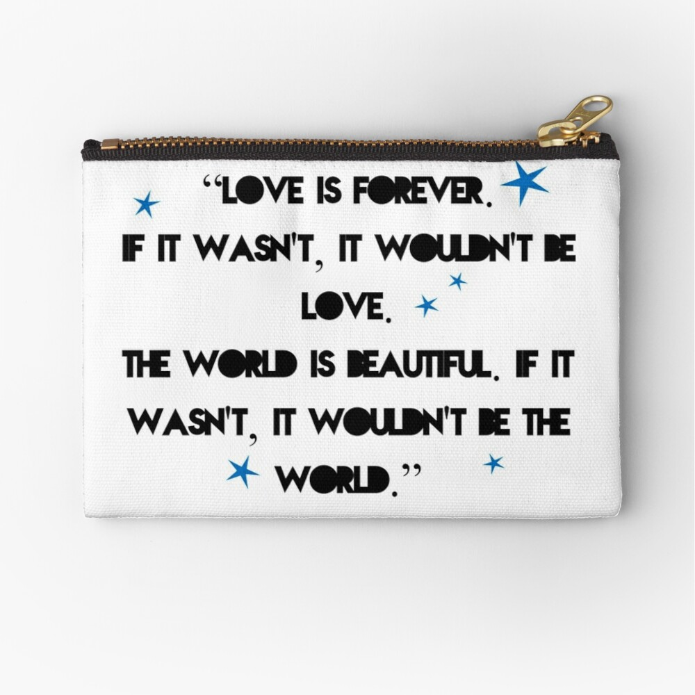 Love is forever - The 5th wave quote | Zipper Pouch