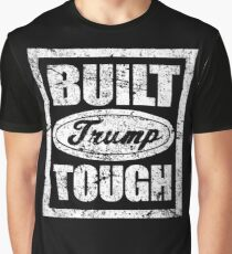 Built Trump Tough Shirt - Vote Donald for President 2016 Graphic T-Shirt