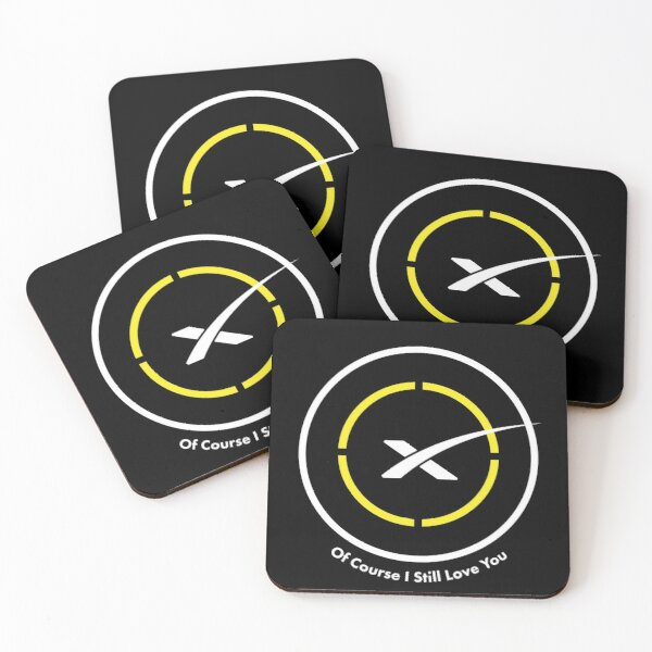 Of course i still love you - landing pad Coasters (Set of 4)