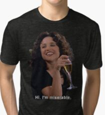 Hi, I'm miserable Tri-blend T-Shirt