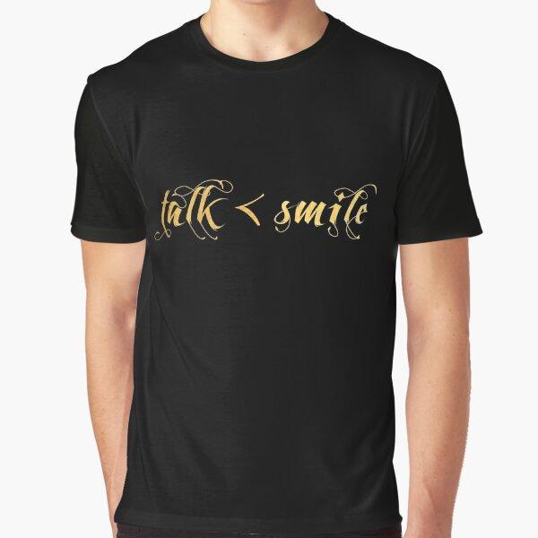 Talk Less, Smile More Graphic T-Shirt