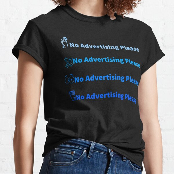 No Advertising Please - Blue Pack Classic T-Shirt