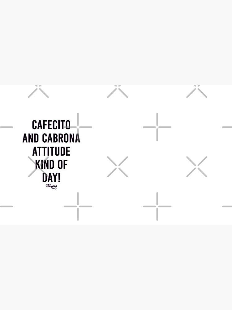 Cafecito and Cabrona Attitude Kind of Day by vosio
