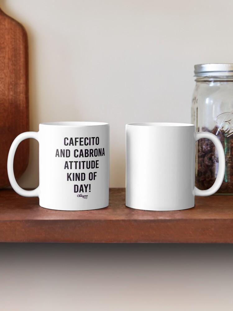 Alternate view of Cafecito and Cabrona Attitude Kind of Day Mug