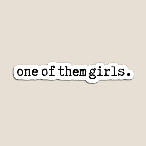 One of them Girls | Black Typewriter Magnet