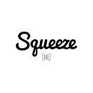 Squeeze by alwayslovedcc