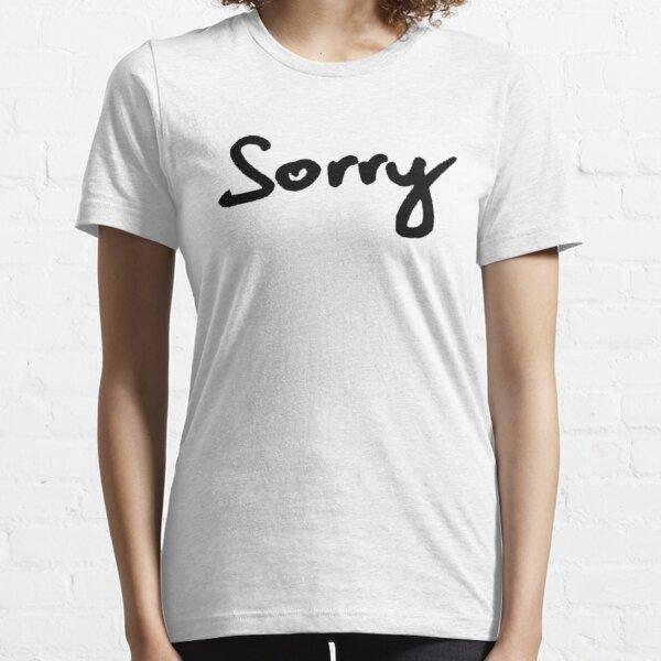 Sorry Schriftzug Essential T-Shirt