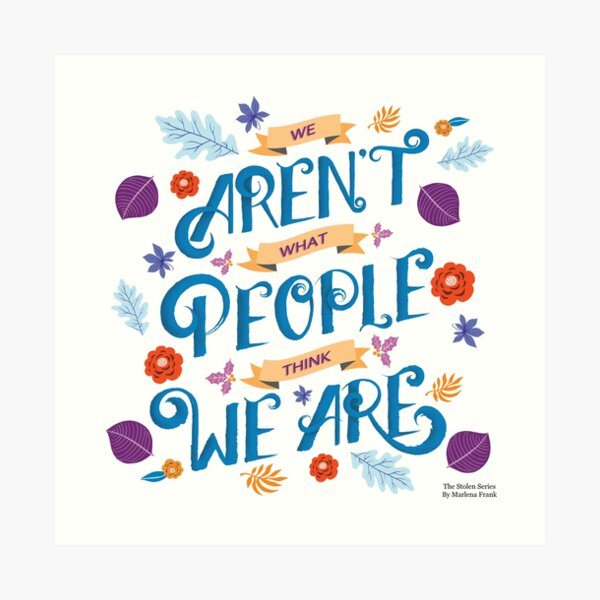 We Aren't What People Think We Are Art Print