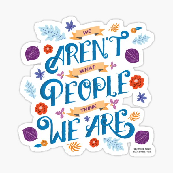 We Aren't What People Think We Are Sticker