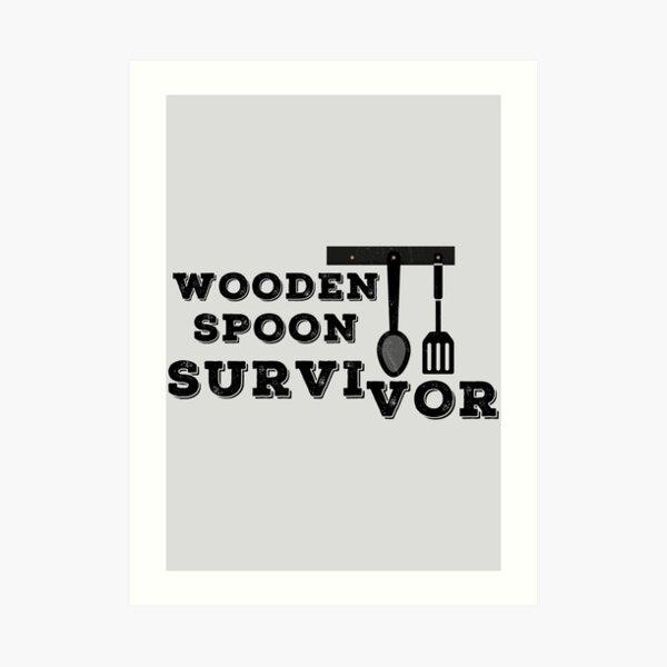 Wooden Spoon Survivor, Hispanic Survivor, Latino Parents Survivor, Hispanic Parents Art Print