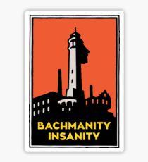 Alcatraz Bachmanity Insanity - Silicon Valley Sticker