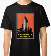 Alcatraz Bachmanity Insanity - Silicon Valley Classic T-Shirt